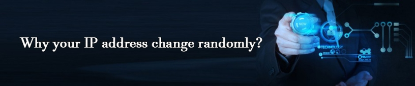 Why your IP address change randomly?