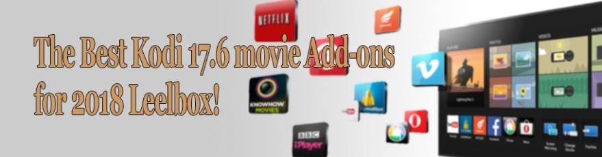 the Best Kodi 17.6 movie Add-ons for 2018 Leelbox!
