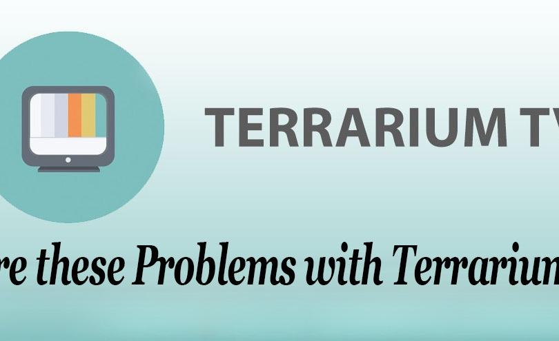 Are these Problems with Terrarium tv? – Leelbox