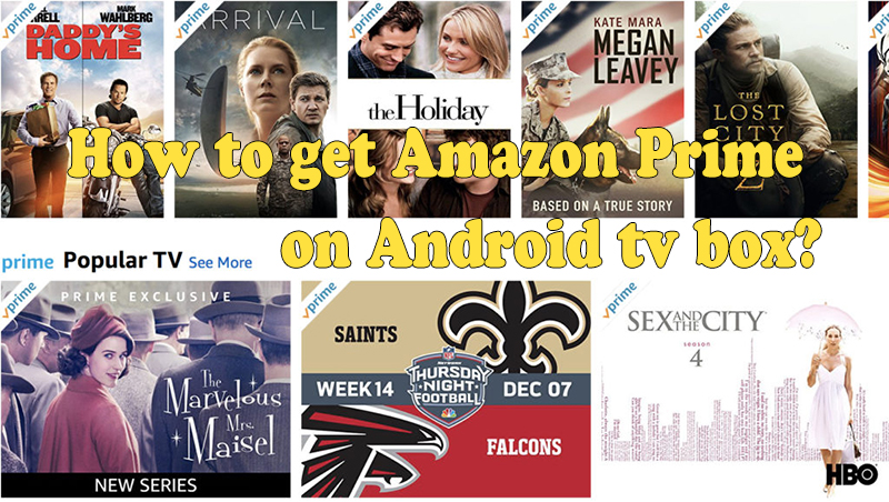 how-to-get-amazon-prime-videos-on-android-tv-box